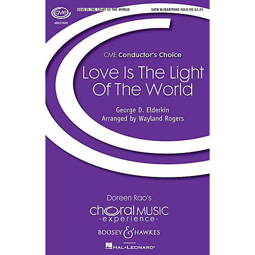 Boosey and Hawkes Love Is the Light of the World (CME Conductor's Choice) SATB composed by Wayland Rogers-thumbnail