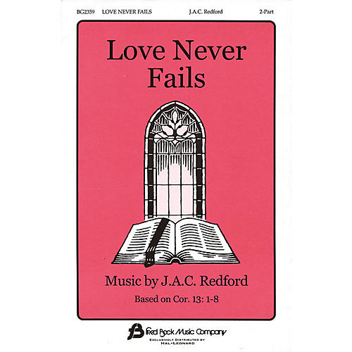 Fred Bock Music Love Never Fails 2-Part composed by J.A.C. Redford-thumbnail