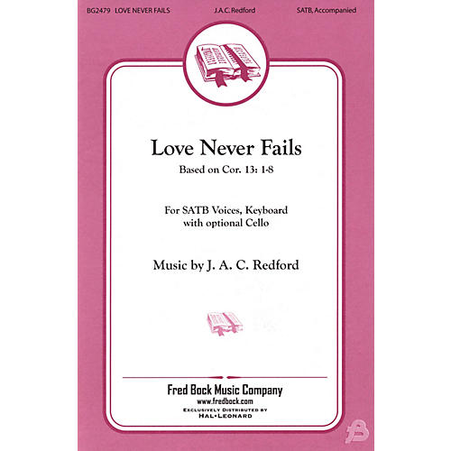 Fred Bock Music Love Never Fails SATB composed by J.A.C. Redford-thumbnail