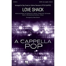 Hal Leonard Love Shack (from Pitch Slapped) SSATB and Solo A Cappella arranged by Deke Sharon