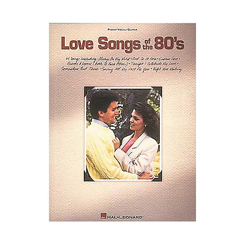 Hal Leonard Love Songs Of The 80's Piano, Vocal, Guitar Songbook