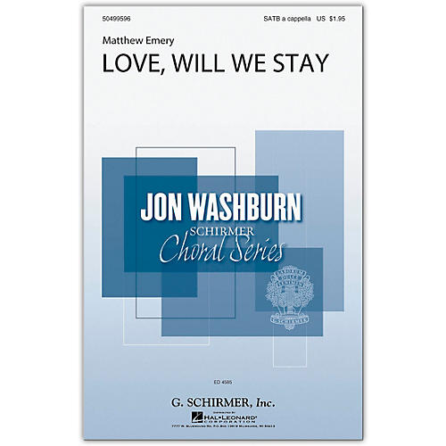 G. Schirmer Love, Will We Stay (Jon Washburn Choral Series) SATB a cappella composed by Matthew Emery-thumbnail