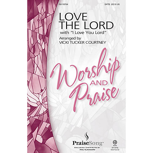 PraiseSong Love the Lord (with I Love You Lord) CHOIRTRAX CD Arranged by Vicki Tucker Courtney