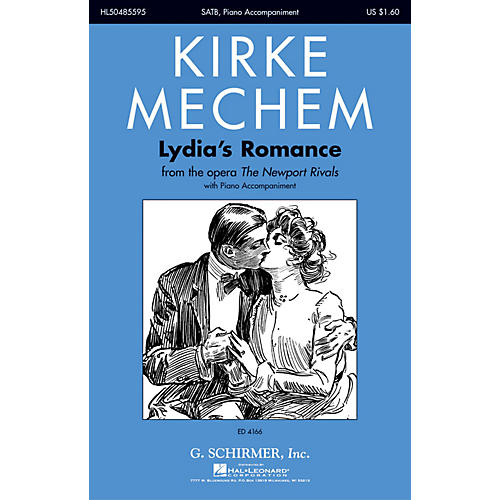 G. Schirmer Lydia's Romance (from the Opera The Newport Rivals) SATB composed by Kirke Mechem