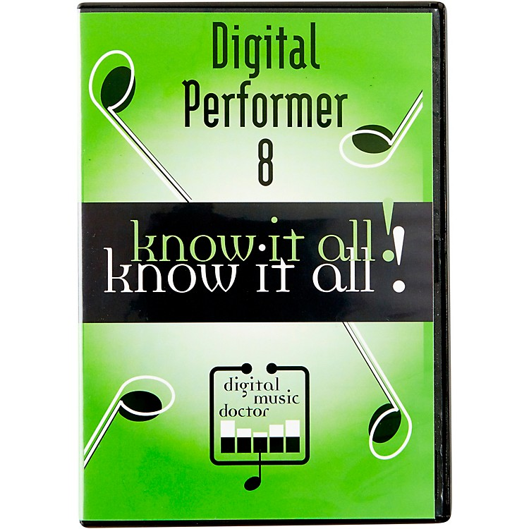Digital Music Doctor MOTU Digital Performer 8 Know It All! Video Tutorial