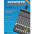 Hal Leonard Mackie Compact Mixers - Revised Edition Book  Thumbnail