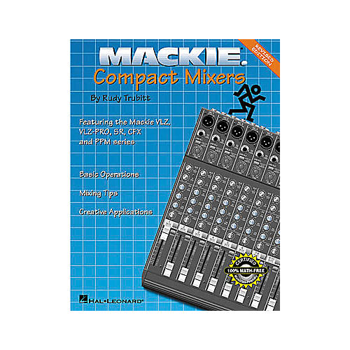 Hal Leonard Mackie Compact Mixers - Revised Edition Book