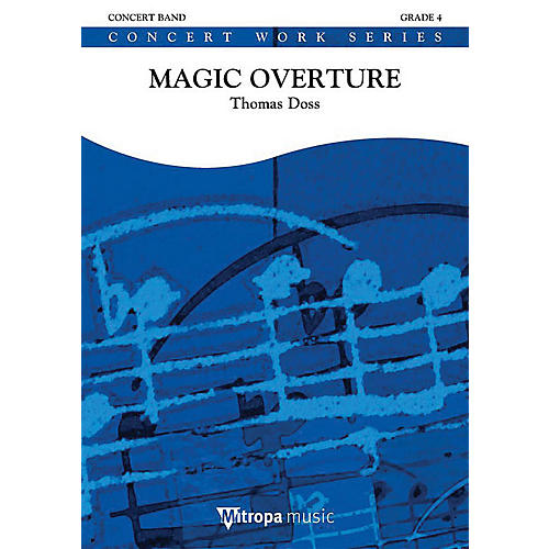 De Haske Music Magic Overture Concert Band Composed by Thomas Doss