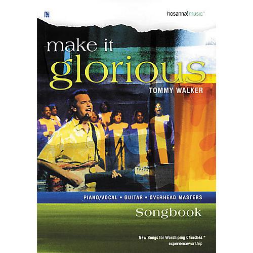Hal Leonard Make It Glorious Tommy Walker Book