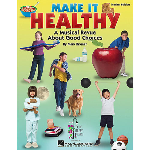 Hal Leonard Make It Healthy (Musical Revue About Good Choices) Performance/Accompaniment CD Composed by Mark Brymer-thumbnail
