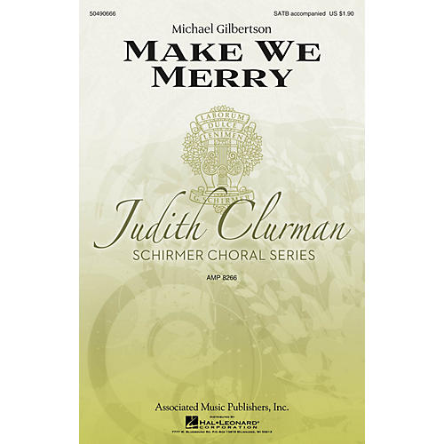 G. Schirmer Make We Merry (Judith Clurman Choral Series) SATB composed by Michael Gilbertson-thumbnail
