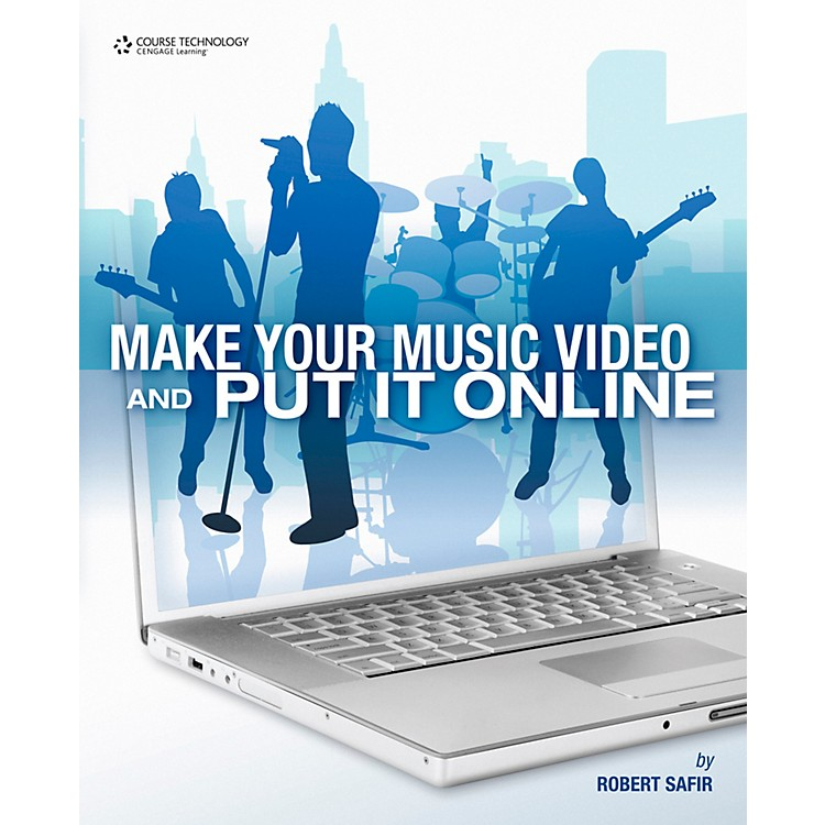 Cengage LearningMake Your Music Video & Put It Online