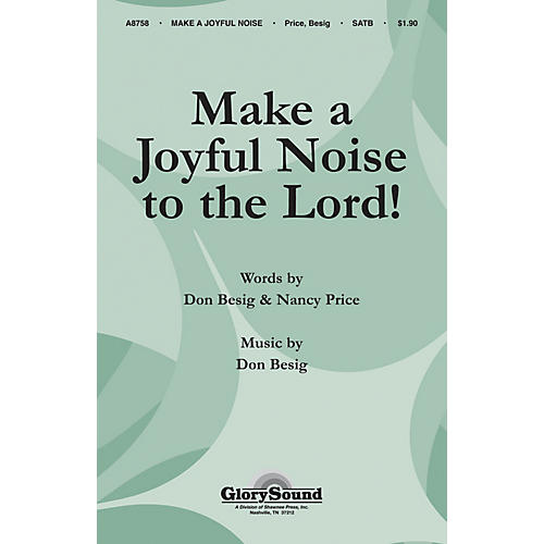 Shawnee Press Make a Joyful Noise to the Lord! SATB composed by Don Besig