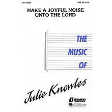 Hal Leonard Make a Joyful Noise unto the Lord SSA composed by Julie Knowles