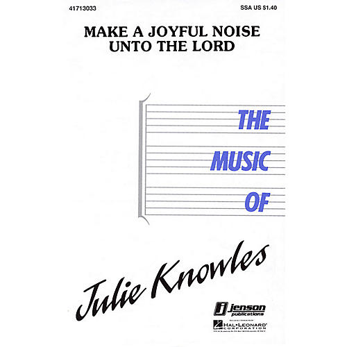 Hal Leonard Make a Joyful Noise unto the Lord SSA composed by Julie Knowles-thumbnail