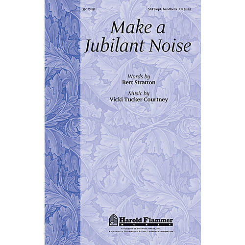 Shawnee Press Make a Jubilant Noise SATB, ORGAN, HANDBELLS composed by Vicki Tucker Courtney