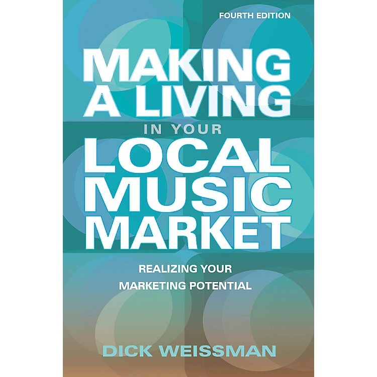 Hal LeonardMaking A Living In Your Local Music Market - Fourth Edition