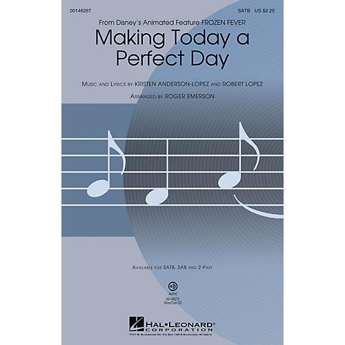 Hal Leonard Making Today a Perfect Day (from Frozen Fever) SATB arranged by Roger Emerson