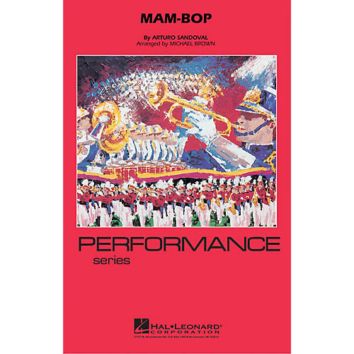 Hal Leonard Mam-Bop Marching Band Level 3-4 Arranged by Michael Brown