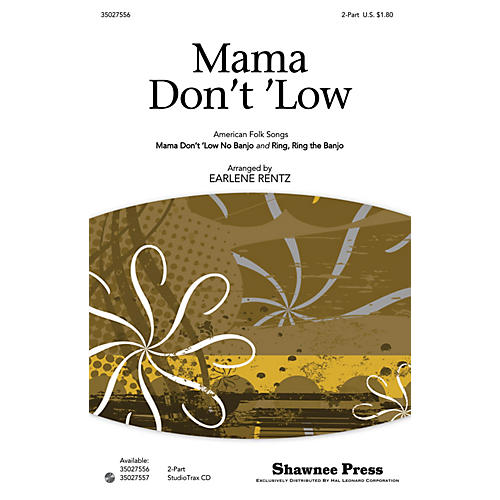 Shawnee Press Mama Don't 'Low (with Ring, Ring the Banjo American Folk Songs) 2-Part arranged by Earlene Rentz