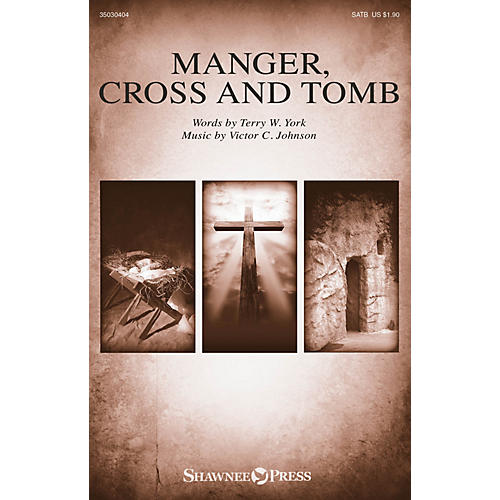 Shawnee Press Manger, Cross and Tomb SATB composed by Victor C. Johnson-thumbnail