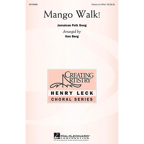 Hal Leonard Mango Walk! Unison or optional 3-Part arranged by Ken Berg