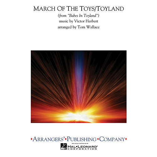 Arrangers March of the Toys/Toyland Concert Band Arranged by Tom Wallace-thumbnail