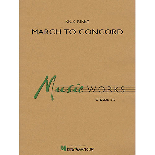 Hal Leonard March to Concord Concert Band Level 2.5 Composed by Rick Kirby-thumbnail