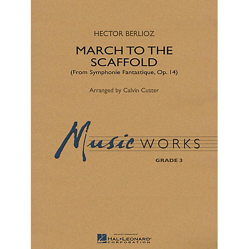 Hal Leonard March to the Scaffold (from Symphonie Fantastique, op. 14) Concert Band Level 3 Arranged by Calvin Custer