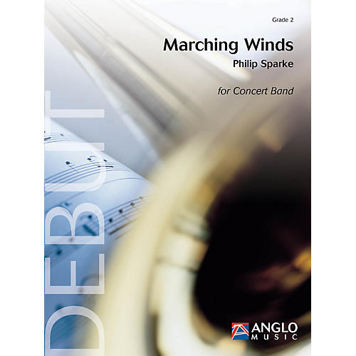 Anglo Music Press Marching Winds (Grade 3 - Score and Parts) Concert Band Level 3 Composed by Philip Sparke-thumbnail