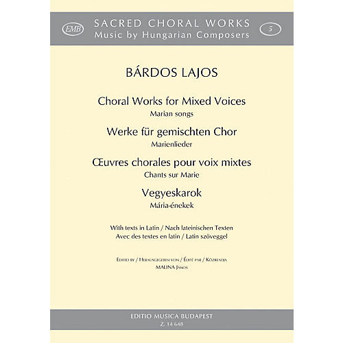 Editio Musica Budapest Marian Songs (Choral Works for Mixed Voices) Composed by Bárdos Lajos