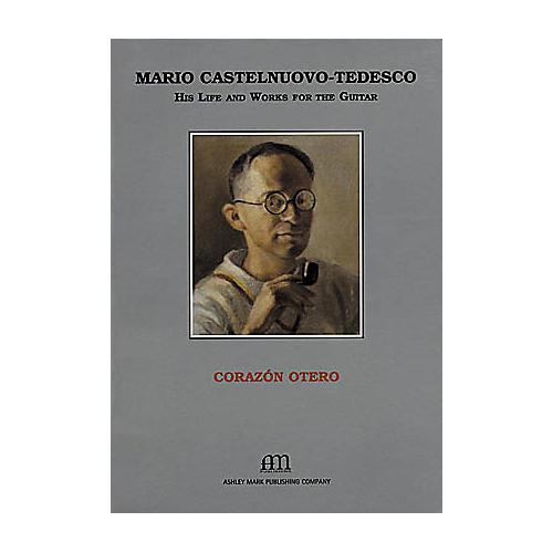 Ashley Mark Mario Castelnuovo-Tedesco Book-thumbnail