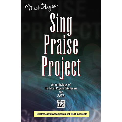 Alfred Mark Hayes' Sing Praise Project SATB Choir-thumbnail