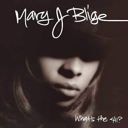 Alliance Mary Blige J - What's The 411?