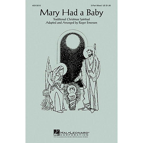 Hal Leonard Mary Had a Baby 3-Part Mixed arranged by Roger Emerson