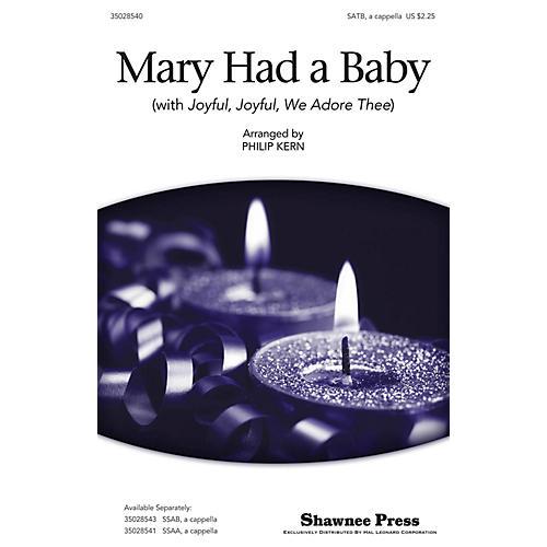 Shawnee Press Mary Had a Baby (with Joyful, Joyful, We Adore Thee) SATB a cappella arranged by Philip Kern-thumbnail
