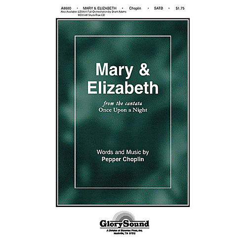 Shawnee Press Mary and Elizabeth (from Once Upon a Night) SATB composed by Pepper Choplin