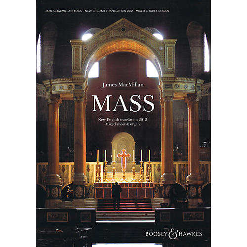 Boosey and Hawkes Mass (Mixed Choir and Organ) Vocal Score Composed by James MacMillan