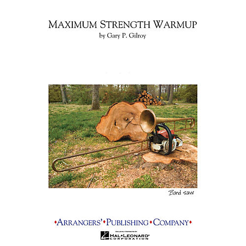 Arrangers Maximum Strength Warmups Marching Band Level 3 Composed by Gary Gilroy-thumbnail