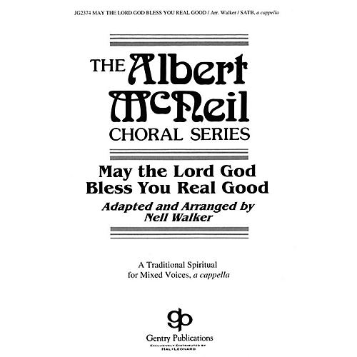 Gentry Publications May the Lord God Bless You Real Good SATB DV A Cappella arranged by Nell Walker-thumbnail