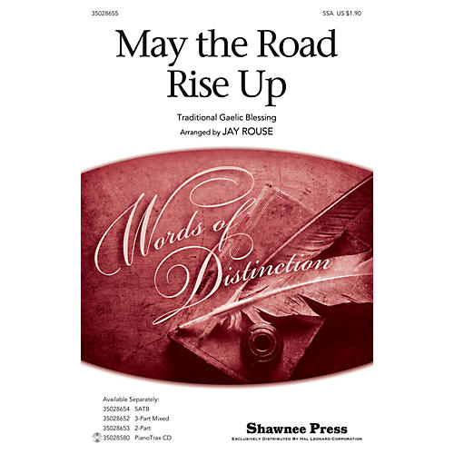 Shawnee Press May the Road Rise Up SSA arranged by Jay Rouse