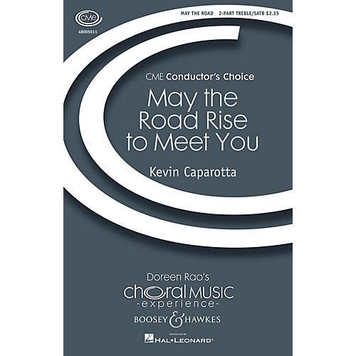 Boosey and Hawkes May the Road Rise to Meet You (CME Conductor's Choice) SATB/2-PT. composed by Kevin Caparotta