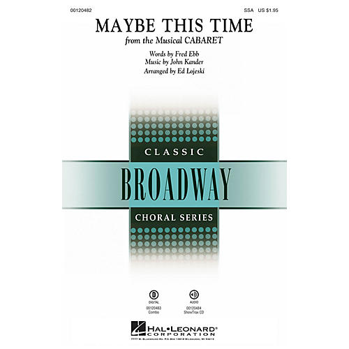 Hal Leonard Maybe This Time (from Cabaret) SSA arranged by Ed Lojeski