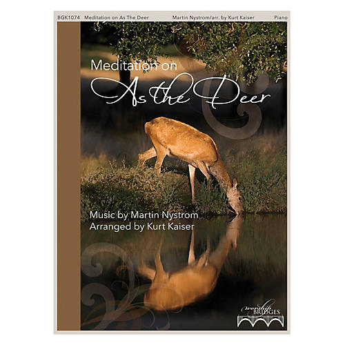 Fred Bock Music Meditation on As the Deer (The Worship Bridges Series)