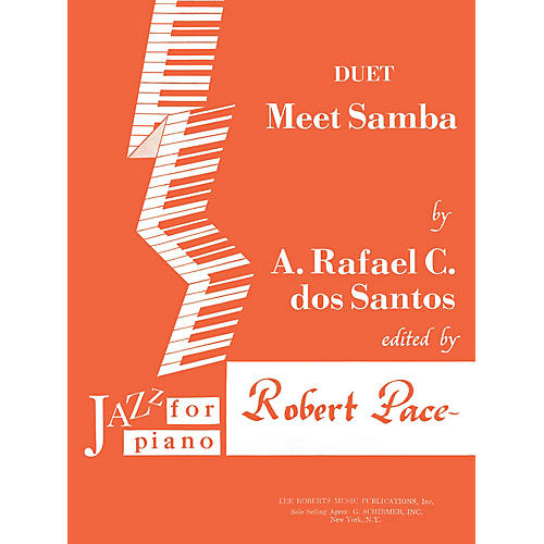 Lee Roberts Meet Samba (Levels II-III Duet) Pace Duet Piano Education Series Composed by A. Rafael C. dos Santos-thumbnail