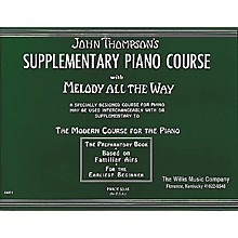Willis Music Melody All The Way - Preparatory Book Early Elementary Piano