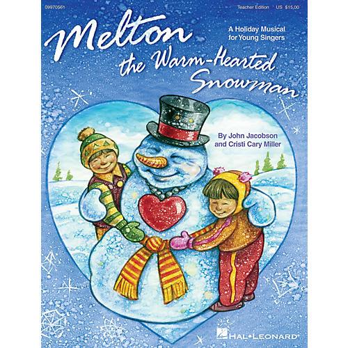 Hal Leonard Melton: The Warm-Hearted Snowman TEACHER ED Composed by John Jacobson, Cristi Cary Miller-thumbnail