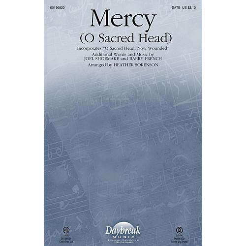 Daybreak Music Mercy (O Sacred Head) (with O Sacred Head, Now Wounded) CHOIRTRAX CD Arranged by Heather Sorenson