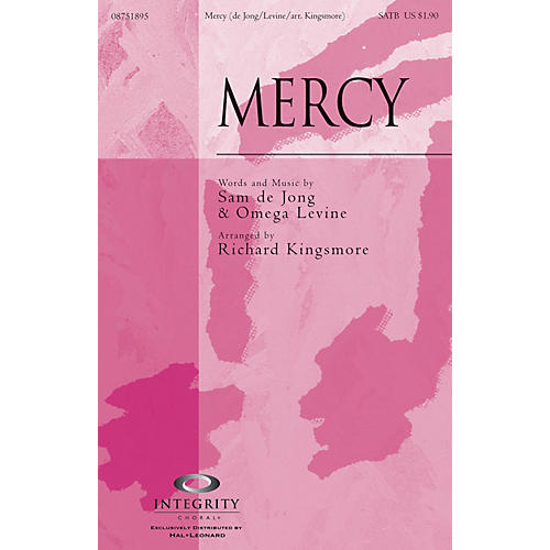 Integrity Choral Mercy SATB Arranged by Richard Kingsmore-thumbnail