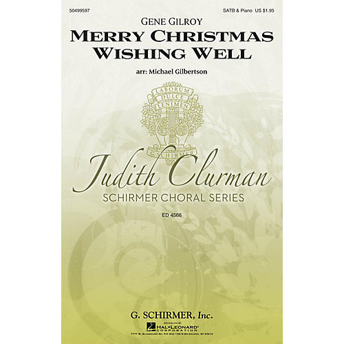 G. Schirmer Merry Christmas Wishing Well (Judith Clurman Choral Series) SATB arranged by Michael Gilbertson